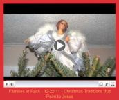 Families_in_Faith_12-22-11_video_Christmas_Traditions