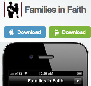 Get the Families in Faith app!