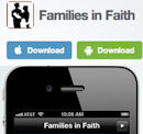 Click here to get the Families in Faith app for your smartphone or tablet!